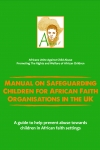 Manual on Safeguarding children for African Faith Organisation in the UK (English Edition)